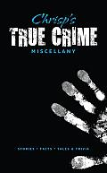 Chrisp's True Crime Miscellany