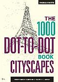 1000 Dot-to-dot Book: Cityscapes: Twenty Exotic Locations To Complete Yourself