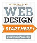 Web Design: Start Here!: a No-nonsense, Jargon-free Guide To the Fundamentals of Web Design