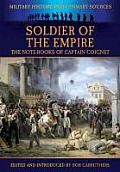Soldier of the Empire: The Note-Books of Captain Coignet