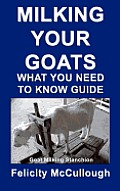 Milking Your Goats What You Need to Know Guide: Goat Knowledge