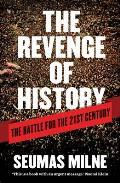 Revenge of History The Battle for the 21st Century