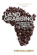Landgrabbing Journeys in the New Colonialism