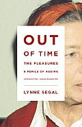 Out of Time: The Pleasures and the Perils of Ageing
