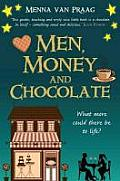 Men, Money and Chocolate: What More Could There Be To Life?