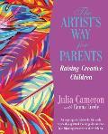 Artist's Way for Parents: Raising Creative Children