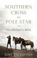 Southern Cross To Pole Star Tschiffelys Ride