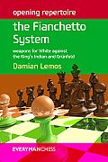 Opening Repertoire The Fianchetto System Weapons for White Against the Kings Indian & Grunfeld