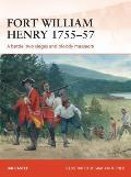 Campaign #260: Fort William Henry 1755-57: A Battle, Two Sieges and Bloody Massacre