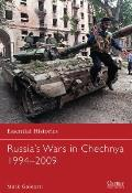 Essential Histories #78: Russia's Wars in Chechnya, 1994-2009
