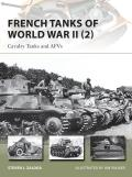 French Tanks of World War II (2): Cavalry Tanks and Afv's (New Vanguard)