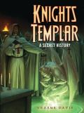 Knights Templar: A Secret History (Dark)