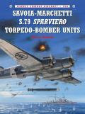 Combat Aircraft #106: Savoia-Marchetti S.79 Sparviero Torpedo-Bomber Units