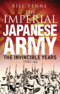 Imperial Japanese Army The Invincible Years 1941 42