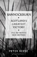 Bannockburn: Scotland's Greatest Victory by Peter Reese