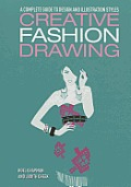 Creative Fashion Drawing: A Complete Guide to Design and Illustration Styles