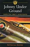 Johnny Under Ground: Inspector Tibbett Investigates