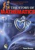 Story of Mathematics: From Creating the Pyramids To Exploring Infinity