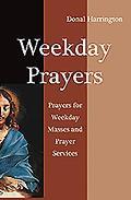 Weekday Prayers: Prayer for Weekday Masses and Prayer Service