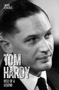 Tom Hardy: Life to the Max