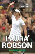 Laura Robson: The Biography