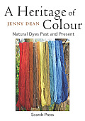 Heritage of Colour Natural Dyes Past & Present