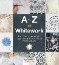 A-Z of Whitework (Search Press Classics)
