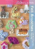 Felt Brooches with Free-Machine Stitching (Twenty to Make)