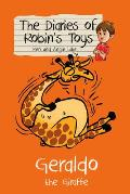 Geraldo the Giraffe: the Diaries of Robin's Toys