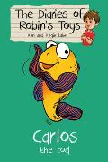 Carlos the Cod: the Diaries of Robin's Toys