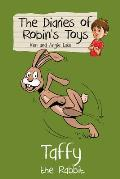 Taffy the Rabbit: the Diaries of Robin's Toys
