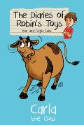 Carla the Cow: the Diaries of Robin's Toys