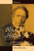 What Is History For? Johann Gustav Droysen and the Functions of Historiography