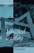 Vanished History: The Holocaust in Czech and Slovak Historical Culture. Tomas Sniegon