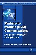 Machine-To-Machine (M2m) Communications: Architecture, Performance and Applications (Woodhead Publishing Series in Electronic and Optical Materials)