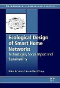 Ecological Design of Smart Home Networks: Technologies, Social Impact and Sustainability
