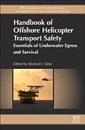 Handbook of Offshore Helicopter Transport Safety: Essentials of Underwater Egress and Survival