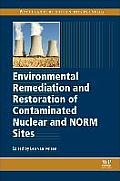 Environmental Remediation and Restoration of Contaminated Nuclear and Norm Sites