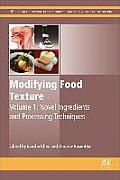 Modifying Food Texture: Novel Ingredients and Processing Techniques