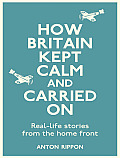 How Britain Kept Calm and Carried on: On the Home Front