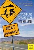 Stumbling Towards the Finish Line: The Best of Ironman Columnist Lee Gruenfeld