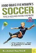 Food Guide for Soccer Tips & Recipes from the Pros