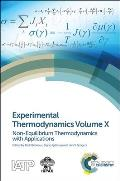 Experimental Thermodynamics Volume X: Non-Equilibrium Thermodynamics with Applications
