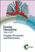 Organic Photonics and Electronics: Faraday Discussion 174