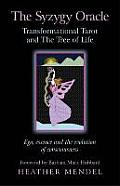 The Syzygy Oracle: Transformational Tarot and the Tree of Life: Ego, Essence and the Evolution of Consciousness