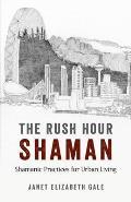 The Rush Hour Shaman