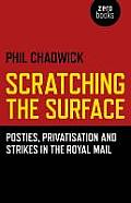 Scratching the Surface: Posties, Privatisation and Strikes in the Royal Mail