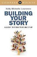 Building Your Story: A Guide to Structure and Plot