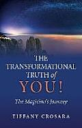 The Transformational Truth of You!: The Magician's Journey