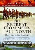 The Retreat from Mons, 1914: North: Casteau to Le Cateau